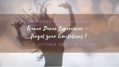 Trance Tanz mit Melina 17. Oktober 2020